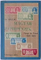 Dr. Bázlik: Magyar papírpénzek - Pengő és Forint 1926-1973. Budapest, 1974.