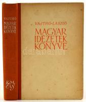 Vajthó László: Magyar idézetek könyve. Bp., 1942, Kir. Magyar Egyetemi Nyomda. Kiadói félvászon-kötés.