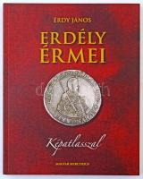 Érdy János: Erdély érmei. Magyar Mercurius kiadó, Budapest, 2010. Az 1862-ben megjelent kiadás hasonmása, sorszámozott (612. példány), képatlasszal. Új állapotban
