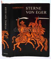 Gárdonyi Géza: Sterne von Eger. Egri csillagok német nyelven. Bp., 1985, Corvina. Kiadói vászonkötésben, kiadói szakadt védőborítóban.