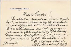 1931 Kriszhaber Adolf (1862?-1944) a budai izr. hitközség elnökének, szabadkőművesnek autográf aláírásával ellátott sorai Gerő Ödönnek (1863-1939), amelyben gratulál Zsófia lánya házasságkötéséhez. Egy beírt oldal fejléces kártyán.