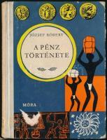 József Róbert: A pénz története. Búvár Könyvek 42. Bp., 1963, Móra Ferenc Könyvkiadó. Félvászon kötésben, kissé kopott állapotban, volt könyvtári példány.