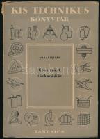 Makai István: Készítsünk Táskarádiót. Kis Technikus Könyvtár. Bp.,1958., Táncsics. Kiadói papírkötés, kissé szakadt borítóval.