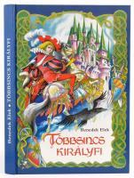 Benedek Elek: Többsincs királyfi. Rusz Lívia rajzaival. Bp., 1993., Magyar Könyvklub. Kiadói kartonált papírkötés.