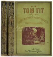 Tom Tit száz kísérlete és produkciója.I-II. köt. Bp., 1894, Athenaeum,4+223;4+2+240+IV p. Kiadói aranyozott, festett egészvászon-kötések, Gottermayer-kötések, kopott borítóval, a II. kötetben 2 kijáró lappal. Lechner Gedeon Magán-könyvtára bélyegzésekkel.
