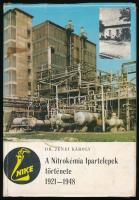 Dr. Jenei Károly: A Nitrokémia Ipartelepek. 1921-1948. Bp.,1976., Nitrokémia Ipartelepek. Kiadói kartonált papírkötés, kiadói papír védőborítóban, kijáró lapokkal (5-38 p), foltos borítóval.