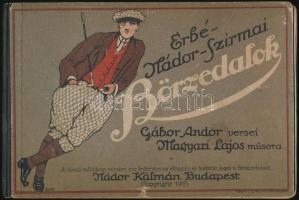 Erbé-Nádor-Szirmai: Börzedalok. Bp., 1915 Nádor Kálmán. Festett félvászon kötés