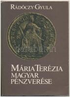 Rádóczy Gyula: Mária Terézia magyar pénzverése. MÉE és a Magyar Numizmatikai Társulat, Budapest, 1982. Jó állapotban.