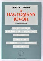Kunszt György: A hagyomány jövője. Prolegomena. Dedikált! Veszprém, 1995. Pannon Pantheon. Kiadói papírkötésben