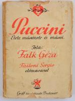 Falk Géza: A női szív nagy ismerője: Puccini élete, művészete és művei. Bp., 1942, Griff. Falk Géza által Lichtenberg Emilnek, az Operaház karmesterének dedikálva! Kiadói papírkötés, sérült papír védőborítóval, kopottas állapotban.