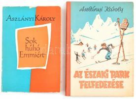 Aszlányi Károly 2 könyve: Sok hűhó Emmiért ,Bp., 1959. Magvető, Az Északi Park felfedezése. Bp., 1957 Minerva.