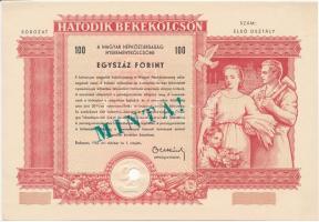 1955. Hatodik Békekölcsön nyereménykölcsön 100Ft-ról MINTA! felülbélyegzéssel, sorszám nélkül, szárazpecséttel lyukasztással érvénytelenítve T:I-