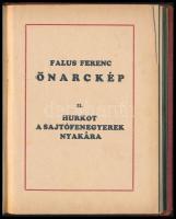 Falus Ferenc: Önarckép 2.Hurkot a sajtófenegyerek nyakára. Bp.,1934, Heti Ujság Lapkiadó Vállalat. Egészvászon-kötés, kopottas állapotban, sarkai szakadtak.