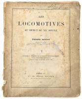 Édouard Sauvage: Les Locomotives au début du XXe siécle. Paris, 1893. Ch. Dunod. Rengeteg képpel, elvált , sérült papírkötésben / In damaged paper binding 148p.