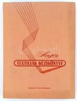 dr. Hajós István: Textíliák kézikönyve. Bp., 1959. Műszaki könyvkiadó. 266p + 31t 180 db textilmintával. Egészvászon kötésben