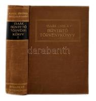 Isaák Gyula: Büntető törvénykönyv I. Bp., 1928, Grill Károly. Kiadói egészvászon kötésben, jó állapotban (a gerincen kis sérülés)