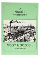 Koltai Györgyné: A vasút története. Megy a gőzös.... Olvasókönyv. Bp, 1994, Navitas Kft. Papírkötésben, kissé foltos borítóval, de egyébként jó állapotban.
