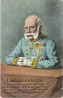 1915 Imádkozik a király. Ferenc József / Franz Joseph I of Austria. L&P 1836. (EB)