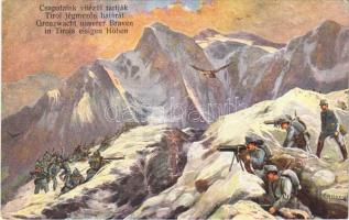 Csapataink vitézül tartják Tirol jégmezős határát / Grenzwacht unserer Braven in Tirols eisigen Höhen / WWI Austro-Hungarian K.u.K. military art postcard, mountain troops defending the borders of Tyrol. 211-1916. s: F. Höllerer