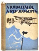 Ferenczy L. Tamás: A kőbaltától a repülőgépig. Bp., é.n. Dante. Kiadói, kissé kopott félvászon kötésben