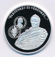 DN A magyar pénz krónikája - Életünket és vérünket... Ag emlékérem tanúsítvánnyal (20g/0.999/38,61mm) T:PP