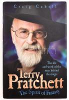 Craig Cabell: Terry Pratchett - The Spirit of Fantasy. London, 2011, John Blake. Kiadói egészvászon kötés, kiadói papír védőborítóval.