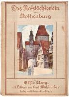 Elfe Ury: Das Ratstöchterlein von Rothenburg. Eine Erzählung für junge Mädchen von - -. Karl Mühlmeister színes képeivel. Leipzig,[1928], A. Anton & Co. Német nyelven. Kiadói illusztrált egészvászon-kötés.