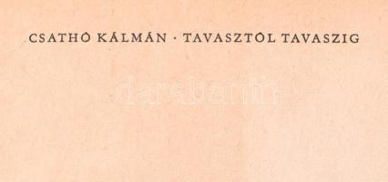Csathó Kálmán: Tavasztól tavaszig. Egy író vadászemlékei. [Bp.,én., Szépirodalmi Könyvkiadó.] Kiadói kopott félvászon-kötés, kissé kopott borítóval, hiányzó címlappal.