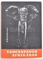 Machulka, Bédric: Vadcsapáson Afrikában. Ford.: Horváth Zoltán. Bp., 1963, Gondolat. Kiadói kissé kopott egészvászon-kötés.