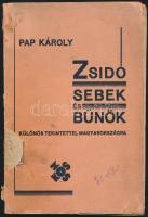 Pap Károly: Zsidó sebek és bűnök. Vitairat. Különös tekintettel Magyarországra. Bp., 1935, Kosmos, 87 p. Kiadói papírkötés, a címlap és az elülső szennylap hiányos, a papírborító elvált a könyvtesttől, a borító kopott, foltos, a gerincen kis hiányos, megviselt állapotban.