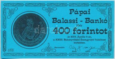 Pápa 2004. 23. Bakonyvidéki Éremgyűjtő Találkozó 400Ft Balassi-bankó, hátoldalán MÉE Pápai Csoport bélyegzéssel T:I