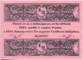 Pápa 2007. 26. Bakonyvidéki Éremgyűjtő Találkozó 1/2 Ezres alkalmi pénz, 045 kézi sorszámmal, hátlapján Magyar Éremgyűjtők Egyesülete - Pápai Csoport 1970 felülbélyegzéssel T:I-