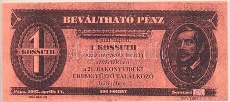 Pápa 2002. MÉE Pápai csoport / 21. Bakonyvidéki Éremgyűjtő Találkozó 1 Kossuth / 400Ft alkalmi pénz, 64 sorszámmal T:I
