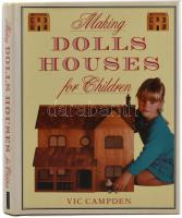 Vic Campden: Making dolls houses for children. Moffat, 1991, Lochar. Kiadói egészvászon kötés, kiadói papír védőborítóban, angol nyelven.