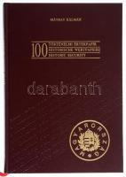 Mátray Kálmán: 100 történelmi értékpapír. Budapest, Kiadó Kft.-Blanket GmbH Specimen Ltd., 1990. Műbőr kötésben, képekkel illusztrálva. Újszerű állapotban