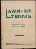 Kertész János - Takáts József: Lawn-Tennis. Bp., 1910, k.n. Kiadói papír kötésben.