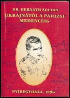 dr. Bernáth Zoltán: Ukrajnától a Párizsi medencéig 1944-1946 Nyiregyháza, 1998. Szerzői. Csak 1000 pld. Kiadói papírkötésben 238p.