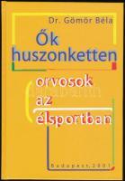 Dr. Gömör Béla: Ők huszonketten. Orvosok az élsportban. Budapest, 2001, magánkiadás. Kartonált kötés, jó állapotban.