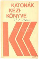Katonák kézikönyve. Bp., 1971. Zrínyi. Illusztrációkkal, színes táblákkal. 399p + 8 t. Kiadói papírkötésben, borítón névvel