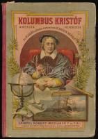 Kolumbus Kristóf. Amerika fölfedezése. Az ifjuság számára szerkesztette: Dr. Brózik Károly. Bp.,1888,Lampel R. (Wodianer F. és Fiai), 1 (szímes litográfia) t.+ 4 sztl. lev. +329+1 p. Szövegközti illusztrációkkal. Kiadói illusztrált félvászon-kötésben, kopott borítóval.