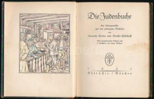 Annette von Droste-Hülshoff: Die Judenbuche. Ein Sittengemälde aus dem gebirgichten Westfalen. München, 1921., Rösl&C. Német nyelven. Illusztrációkkal. Kiadói aranyozott gerincű félbőr-kötésben, kissé kopott borítóval.