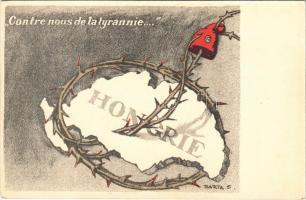 Hongrie, Contre nous de la tyrannie. Marseillaise mellettünk van, ellenünk csak a cseh, román, szerb imperializmus... kiadja az Országos Propaganda Bizottság / Hungarian irredenta art postcard s: Barta E.