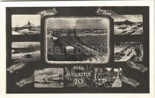 1946 Budapest, Szabadság híd: A felrobbantott Dunahidak közül az első újjáépített híd, újjáépítési fázisok. Augusztus 20.