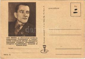 Loy Árpád, az alberttelepi szénbánya sztahanovista frontmestere, a széntermelési eredmények állandó fokozásával kapcsolatos mozgalom elindításáért, a mozgalom kiszélesítéséért tüntették ki Kossuth díjjal. Művészeti Alkotások / Hungarian Socialist propganda