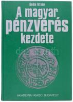 Gedai István: A magyar pénzverés kezdete. Budapest, Akadémiai Kiadó, 1986. Újszerű állapotban.