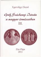 Egervölgyi Dezső: Gróf Széchenyi István a magyar érmészetben III. kötet. Zirc-Pápa, 2000. Újszerű állapotban.