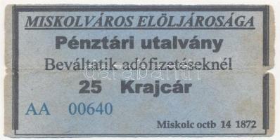 Miskolc 1872. Miskolváros elöljárósága hamis pénztári utalvány 25kr értékben T:III