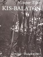 Csupor Tibor: Kis-Balaton. Bp., 1983, Gondolat. 200 p. Számos fekete-fehér és színes fotóval illusztrálva. Kiadói egészvászon-kötés, kissé foltos, kopott borítóval.