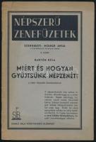 1936 Bartók Béla: Miért és hogyan gyűjtsünk népzenét? Népszerű Zenefüzetek. 5. sz. Bp., 1936., Somló Béla, 20 p.