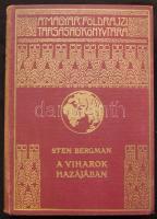 Magyar Földrajzi Társaság Könyvtára: Sten Bergman: A viharok hazájában. Bp., Franklin. Aranyozott kiadói egészvászon kötésben, jó állapotban.